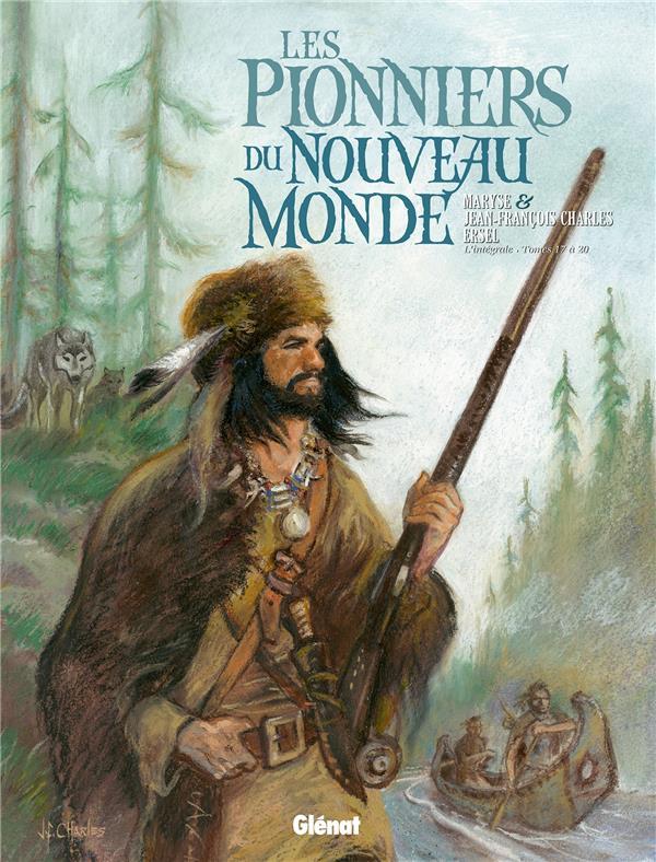Les pionniers du Nouveau Monde ; INTEGRALE VOL.5 ; T.17 A T.20