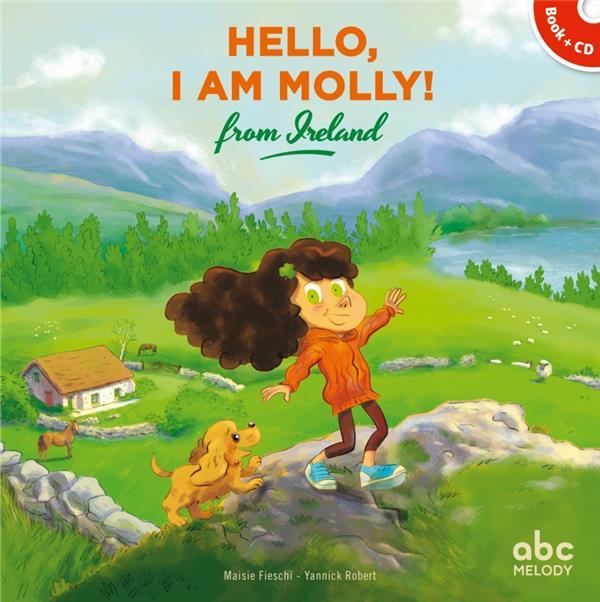 HELLO I AM MOLLY FROM IRELAND MAISIE FIESCHI/YANNI