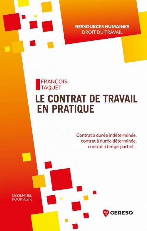 Le contrat de travail en pratique ; ce qui a changé depuis les ordonnances Macron