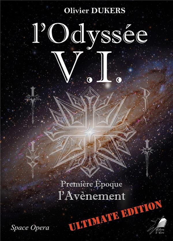 L'odyssée V.I. t.1 ; l'avènement
