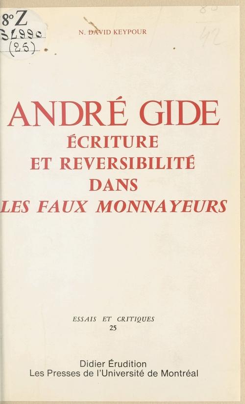 André Gide : Écriture et réversibilité dans «Les Faux-monnayeurs»