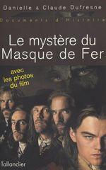 Le mystère du Masque de fer  - Danielle Dufresne - Dufresne - Claude Dufresne