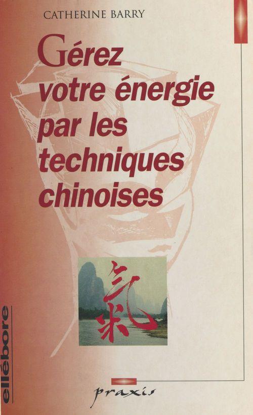 Gérez votre énergie par les techniques chinoises