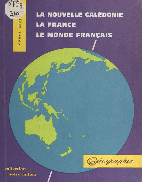 La Nouvelle-Calédonie, la France, le monde entier