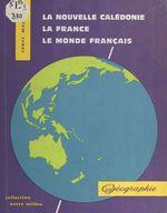 Vente EBooks : La Nouvelle-Calédonie, la France, le monde entier  - Jean Le Borgne - René Parisse - André Journaux