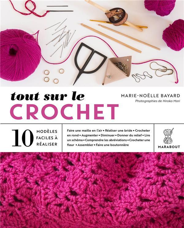 TOUT SUR LE CROCHET  -  10 MODELES FACILES A REALISER
