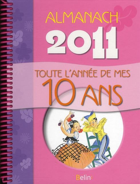 Toute l'année de mes 10 ans ; almanach 2011