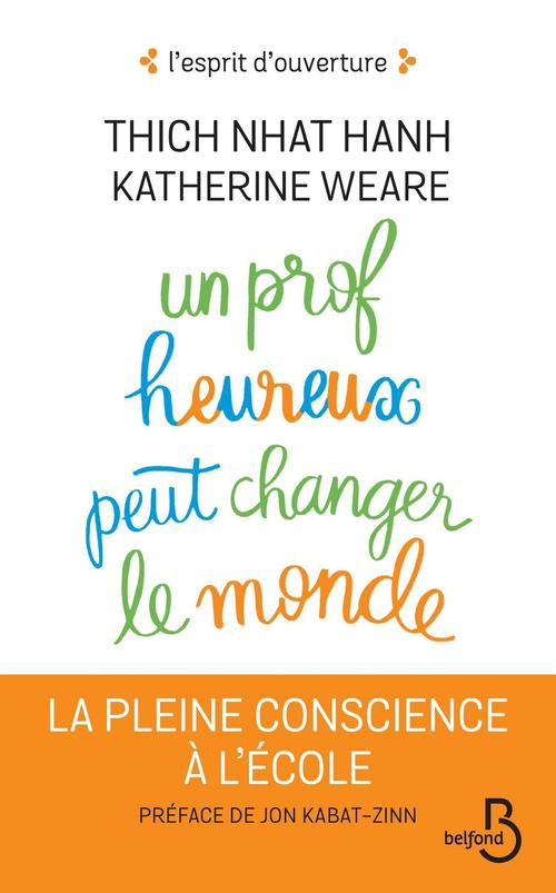Un prof heureux peut changer le monde  - Nhat Thich Hanh  - Katherine WEARE