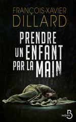 Vente Livre Numérique : Prendre un enfant par la main  - François-Xavier Dillard