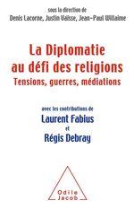 Vente Livre Numérique : La Diplomatie au défi des religions  - Justin Vaïsse - Jean-Paul Willaime - Denis Lacorne