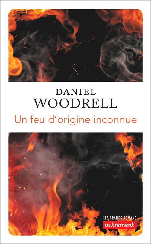Un feu d'origine inconnu  - Daniel Woodrell