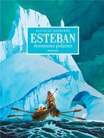 Couverture de Esteban - L'Integrale - Tome 1 - Cycle 1 : Les Aventures Polaires (Noir Et Blanc)
