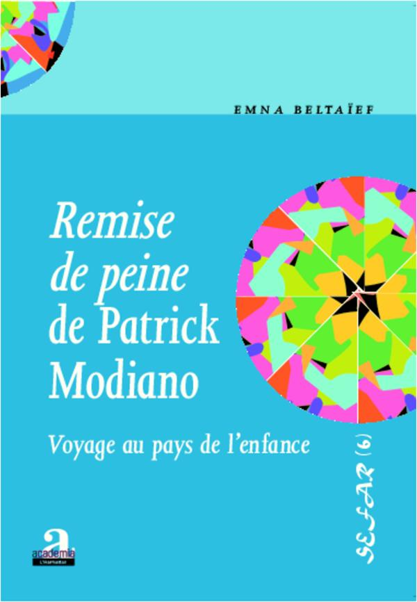 Remise de peine de Patrick Modiano ; voyage au pays de l'enfance