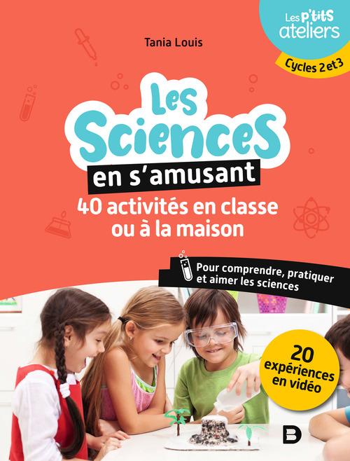 La science en s'amusant : 40 activités en classe pour comprendre, pratiquer et aimer les sciences