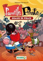 Vente Livre Numérique : Famille Pirate Bamboo Poche T2  - Stéphane Bernasconi