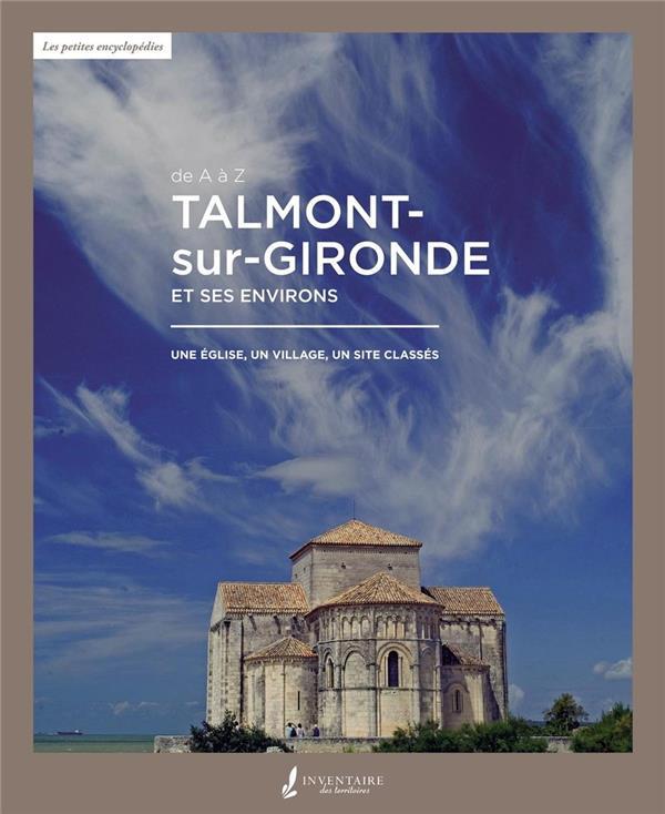 Talmont-sur-Gironde et ses environs ; une église, un village, un site classés