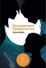 Voyageuses temporelles  - Denis Ravel - Denis Ravel