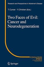 Vente EBooks : Two Faces of Evil: Cancer and Neurodegeneration  - Yves CHRISTEN - Thomas Curran