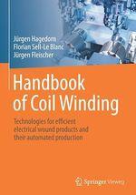 Handbook of Coil Winding  - Jurgen Hagedorn - Jurgen Fleischer - Florian Sell-Le Blanc