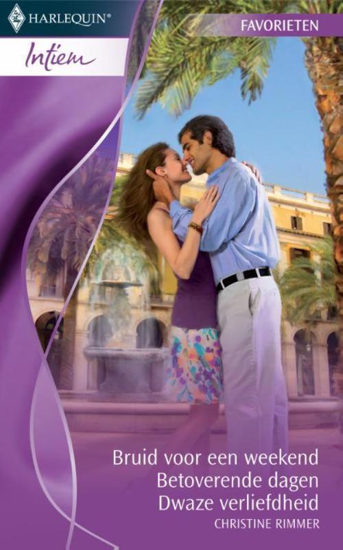 Bruid voor een weekend ; Betoverende dagen ; Dwaze verliefdheid