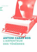 Vente EBooks : L'Arpenteur des ténèbres  - Antoni CASAS ROS