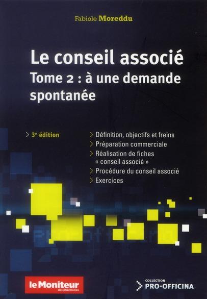 Conseil Associe T.2 ; A Une Demande Spontanee (3e Edition)