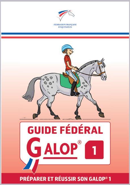 Guide fédéral galop® 1 ; préparer et réussir son galop® 1