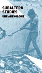 Subaltern studies ; une anthologie