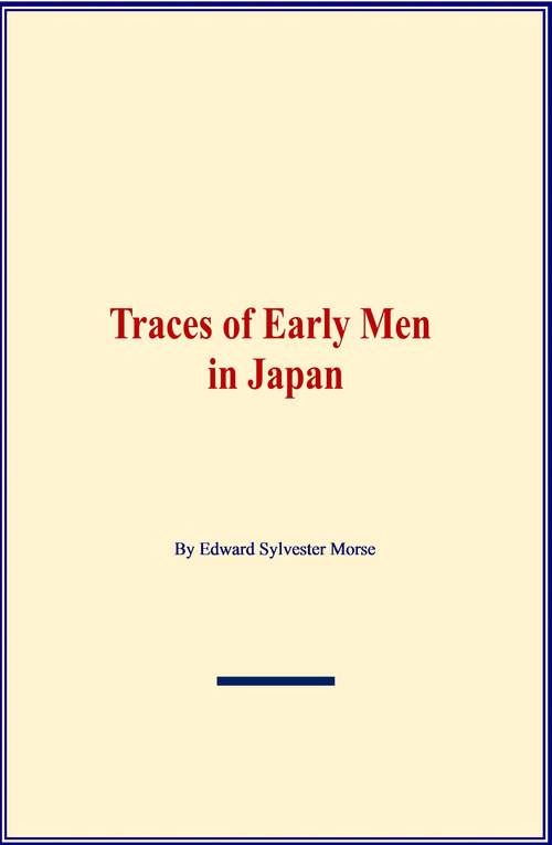Traces of Early Men in Japan