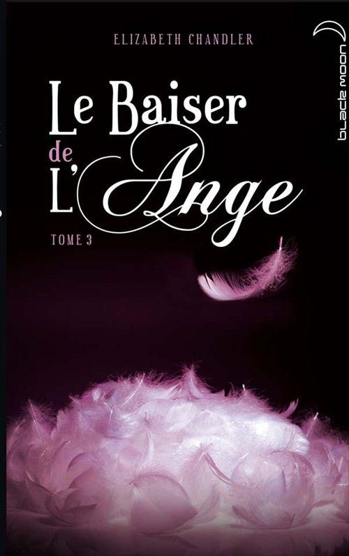 Le baiser de l'ange t.3 ; âmes soeurs