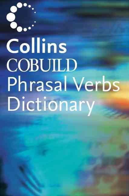 Cobuild dict of phrasal verbs - collins cobuild