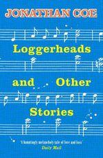 Vente Livre Numérique : Loggerheads and Other Stories  - Jonathan Coe