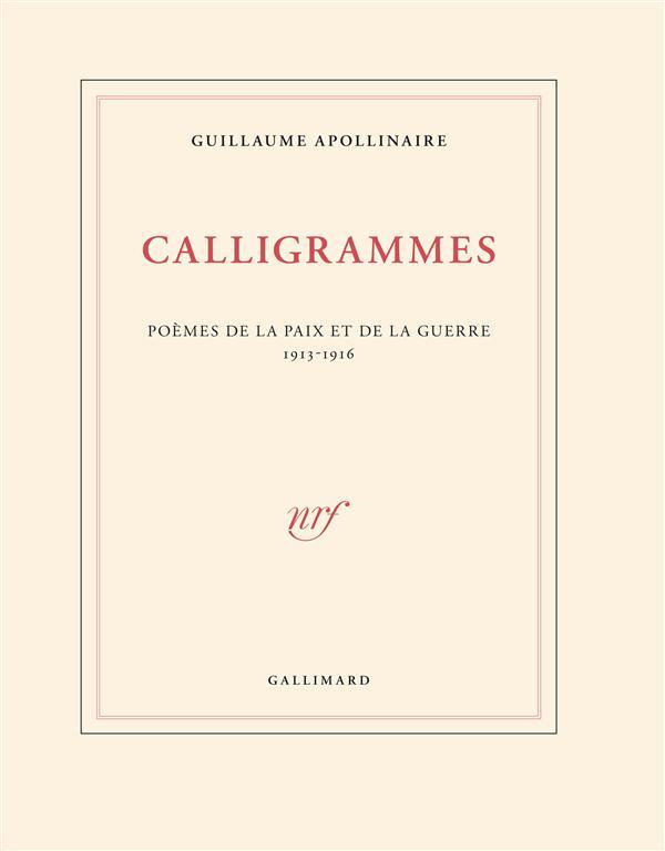 Calligrammes ; poèmes de la paix et de la guerre (1913-1916)