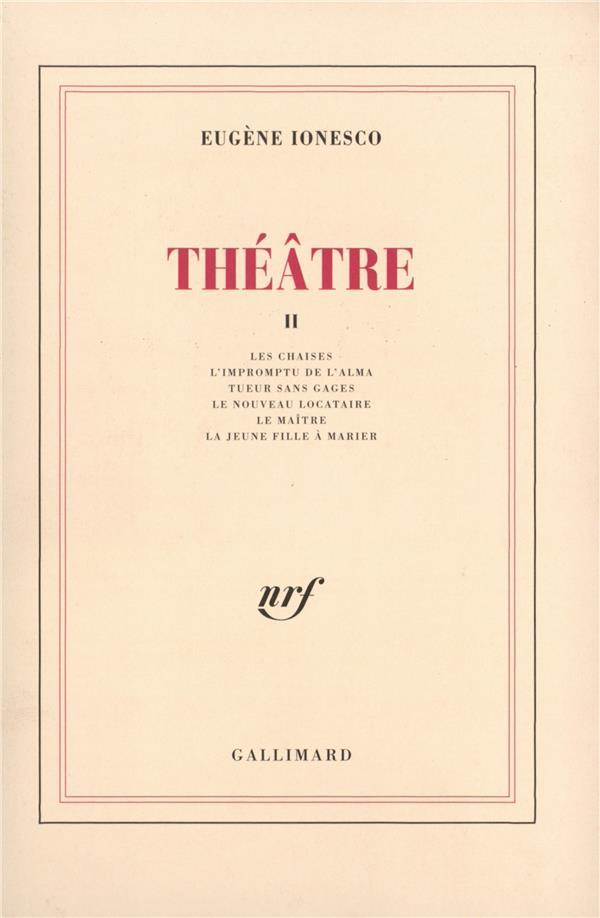 théâtre t.2 ; les chaies ; l'impromptu de l'Alma ; tueur sans gages ; le nouveau locataire ; le maître ; la jeune fille à marier