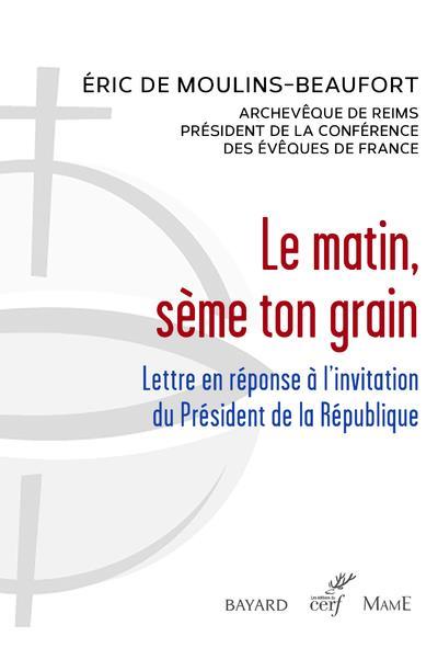 LE MATIN, SEME TON GRAIN  -  LETTRE EN REPONSE A L'INVITATION DU PRESIDENT DE LA REPUBLIQUE