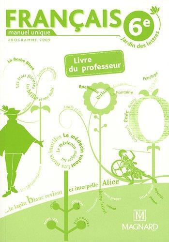 Jardin Des Lettres Francais 6e Manuel Unique Livre Du Professeur Edition 2009 Collectif Magnard Grand Format Attitude