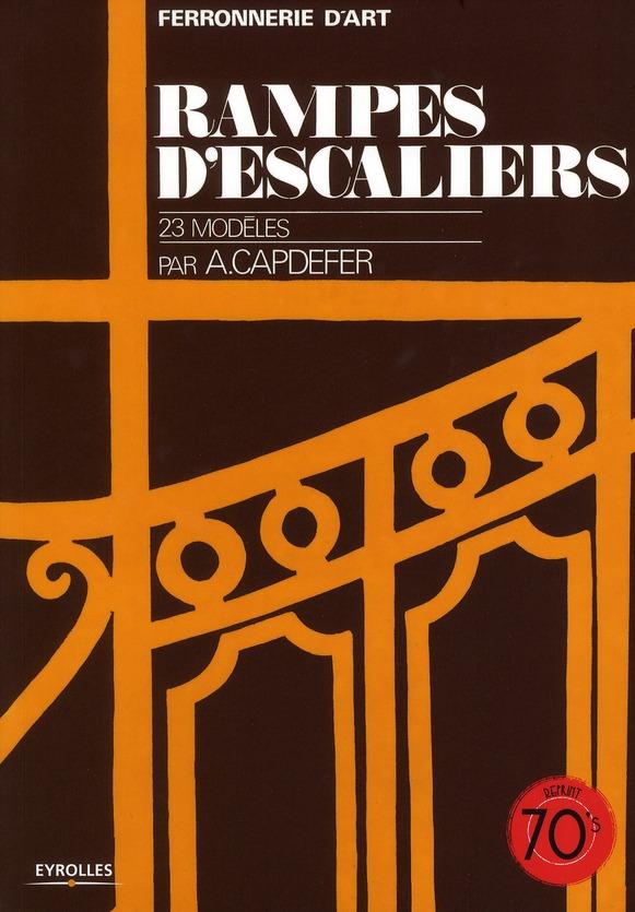 Rampes D'Escaliers, 23 Modeles ; Ferronerie D'Art (3e Edition)