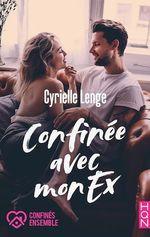 Confinée avec mon ex  - Cyrielle Lenge