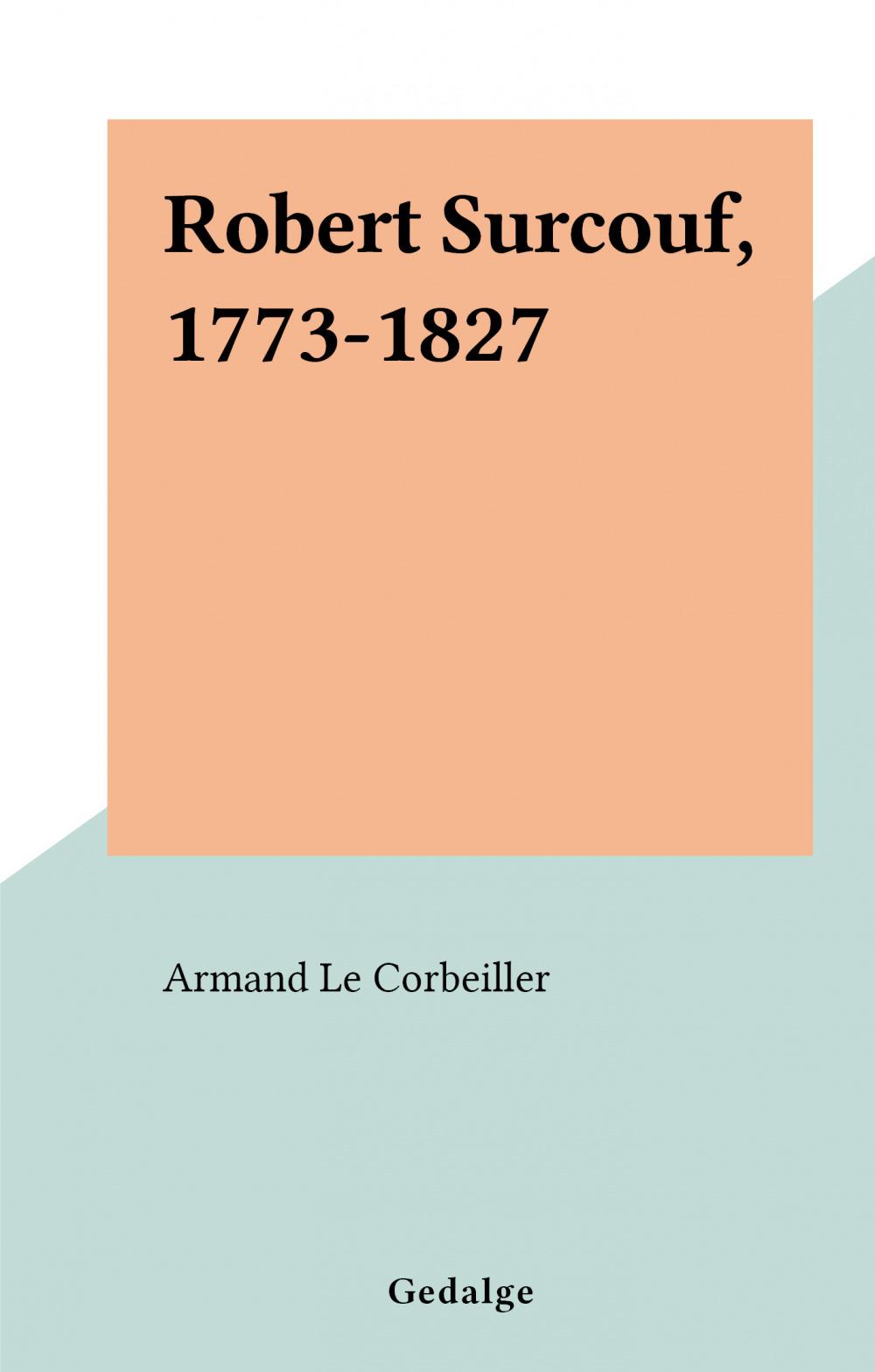 Robert Surcouf, 1773-1827