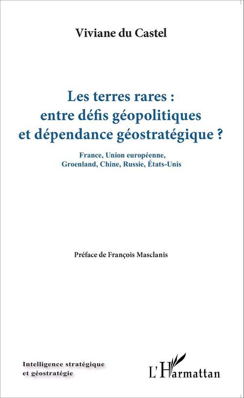 Les terres rares : entre défis géopolitiques et dépendance géostrategique ? France, Union europeenne, Groenland, Chine, Russie, Etats-Unis
