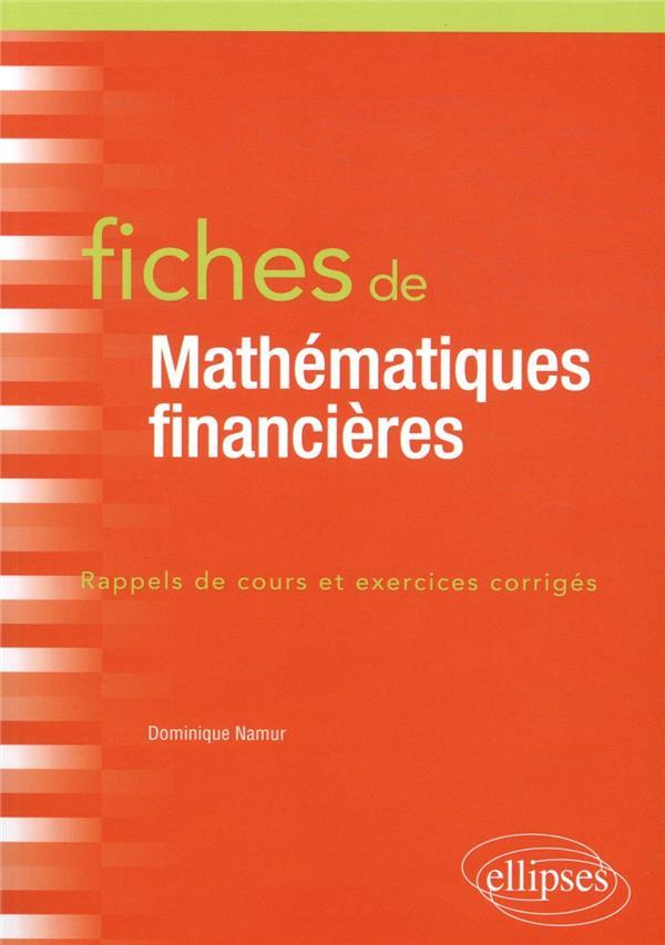 Fiches de mathématiques financières ; rappels de cours et exercices corrigés