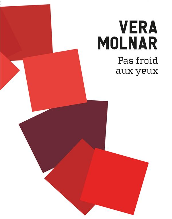 Vera Molnar ; pas froid aux yeux