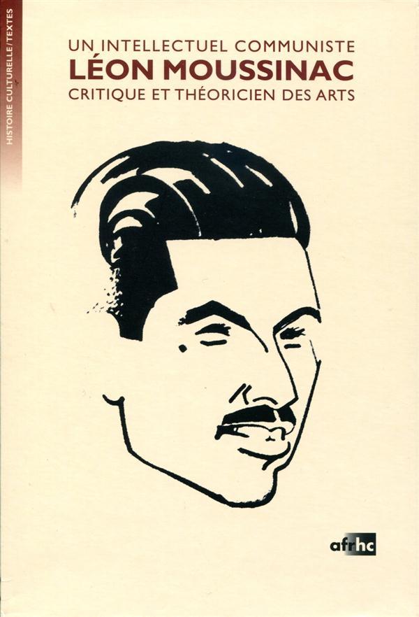 Un intellectuel communiste, Léon Moussinac ; critique et théoricien