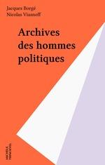 Archives des hommes politiques  - Nicolas Viasnoff - Jacques Borgé