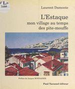 L'Estaque, mon village, au temps des pite-mouffe