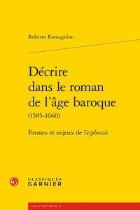 Decrire Dans Le Roman De L'Age Baroque (1585-1660) ; Formes Et Enjeux De L'Ecphrasis