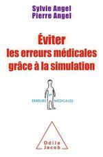 Vente Livre Numérique : Éviter les erreurs médicales grâce à la simulation  - Sylvie Angel - Pierre Angel