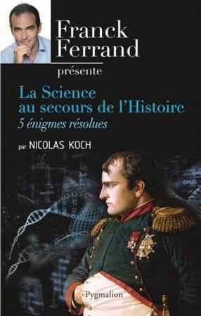 La science au secours de l'histoire ; 5 énigmes résolues