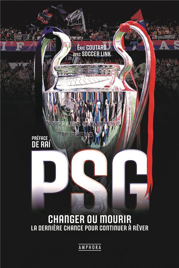 PSG ; changer ou mourir : la dernière chance pour continuer à rêver