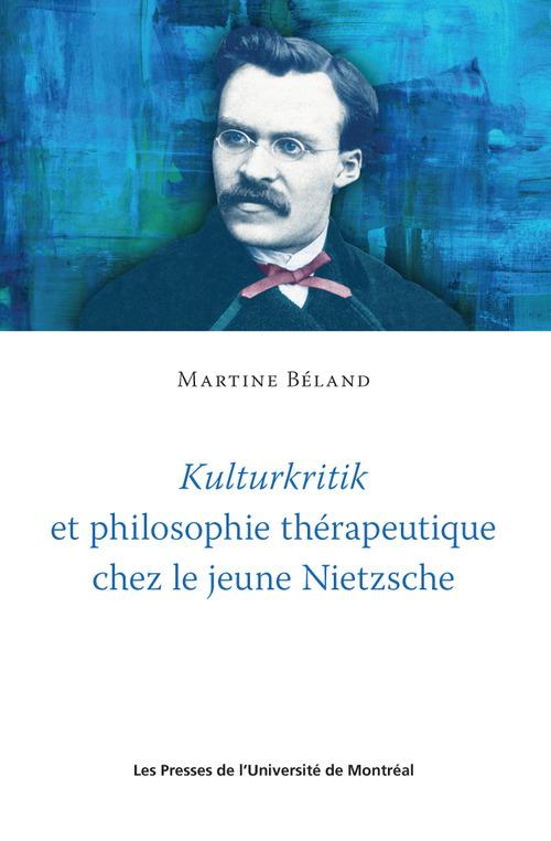 Kulturkritik et philosophie thérapeutique chez le jeune Nietzsche